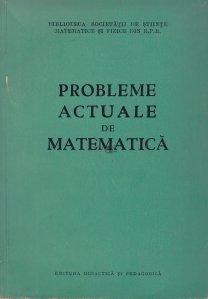 Probleme actuale de matematica