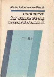 Progrese in genetica moleculara