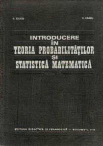 Introducere in teoria probabilitatilor si statistica matematica