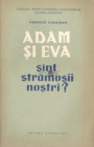 Adam si Eva sint stramosii nostri?