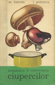 Prepararea si conservarea ciupercilor