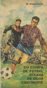 Cu echipa de fotbal Steaua pe doua continente