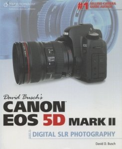 David Busch's Canon EOS 5D Mark II