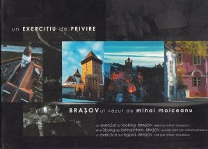 Un exercitiu de privire: Brasovul vazut de Mihai Moiceanu