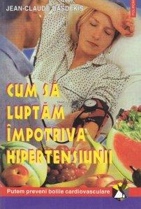 Cum sa luptam impotriva hipertensiunii