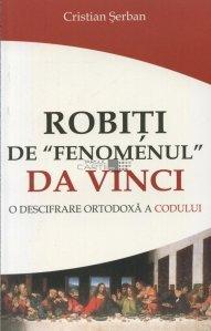 """Robiti de """"Fenomenul"""" Da Vinci"""