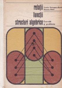 Relatii. Functii. Structuri algebrice