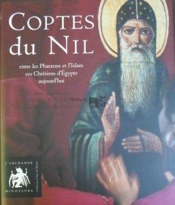 Coptes du Nil / Coptii  Nilului - Intre faranoni si islam, crestinii Egiptului de astazi