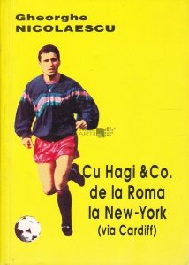 Cu Hagi & Co. de la Roma la New-York