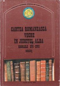 Cartea romaneasca veche in judetul Alba, secolele XVI-XVII