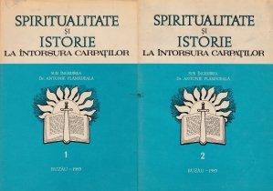 Spiritualitate si istorie la intorsura Carpatilor