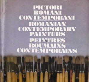Pictori romani contemporani / Romanian Contemporary Painters / Peintres roumains contemporains