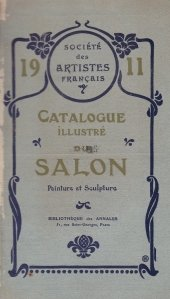 Catalogue illustre du Salon / Salon: catalog ilustrat de pictura si sculptura