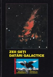 Zeii geti: datari galactice
