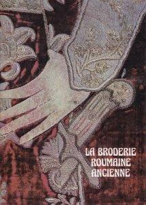 La broderie roumaine ancienne / Broderia romaneasca antica