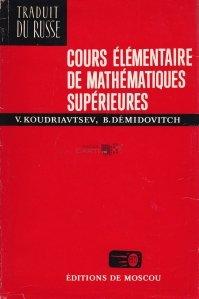 Cours elementaire de mathematiques superieures / Curs elementar de matematici superioare