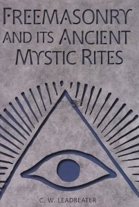 Freemasonry and Its Ancient Mystic Rites / Francmasoneria si anticele ritualuri mistice