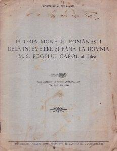 Istoria monetei romanesti dela intemeiere si pana la domnia M. S. Regelui Carol al II-lea