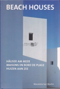 Beach Houses / Hauser am Meer / Maisons en bord de plage / Huizen Aan Zee / Case pe plaja
