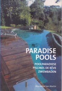 Paradise Pools / Poolparadiese / Piscines de reve / Zwembaden / Piscine de paradis