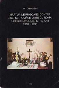 Marturiile prigoanei contra bisericii romane unite cu Roma, greco-catolice, intre anii 1990-1995