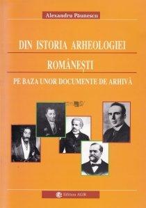 Din istoria arheologiei romanesti pe baza unor documente de arhiva