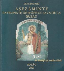 Asezaminte patronate de Sfantul Sava de la Buzau
