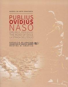Publiu Ovidius Naso, drumul exilului / Publiu Ovidius Naso, The Road of Exile / Publiu Ovidius Naso, la strada dell'esilio