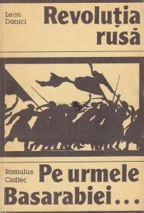 Revolutia rusa. Pe urmele Basarabiei...