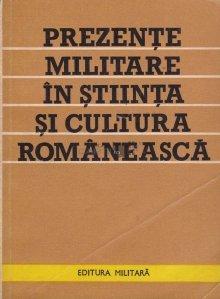 Prezente militare in stiinta si cultura romaneasca