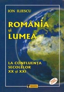 Romania si lumea la confluenta secolelor XX si XXI