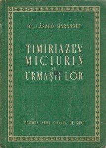 Timiriazev, Miciurin si urmasii lor