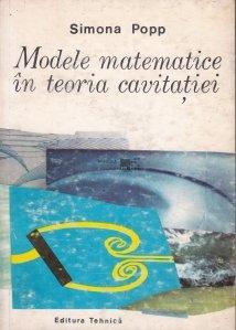 Modele matematice in teoria cavitatiei