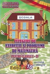 Culegere de exercitii si probleme de matematica pentru clasele I-IV