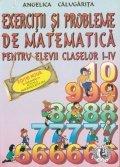 Exercitii si probleme de matematica pentru elevii I-IV