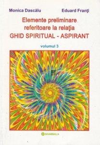 Elemente preliminare referitoare la relatia Ghid Spiritual - Aspirant