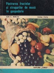 Pastrarea fructelor si strugurilor de masa in gospodarie