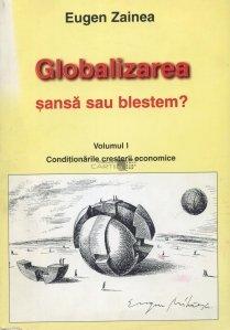Globalizarea -  Sansa sau blestem?