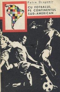 Cu fotbalul pe continentul sud-american