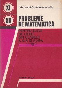 Probleme de matematica pentru elevii de liceu din clasele a XI-a si a XII-a