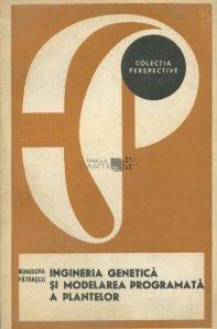 Ingineria genetica si modelarea programata a plantelor