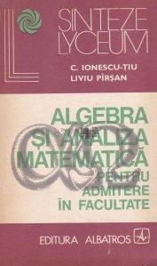Algebra si analiza matematica pentru admitere in facultate