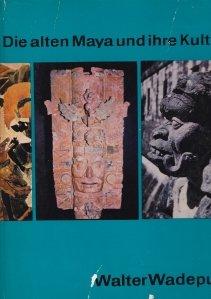 Die alten Maya und ihre Kultur
