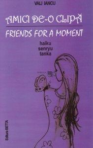Amici de-o clipa / Friends for a moment