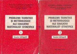 Probleme teoretice si metodologice ale educatiei materialist-stiintifice