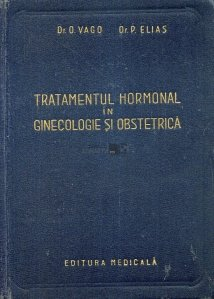 Tratamentul hormonal in ginecologie si obstetrica