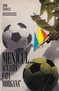Mexicul...aceasta Fata Morgana