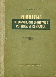 Probleme de constructii geometrice cu rigla si compasul
