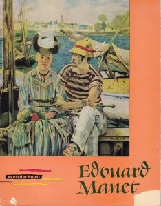 Welt der Kunst - Edouard Manet / Arta universala - Edouard Manet