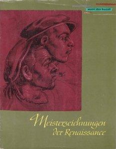 Welt der kunst - Meisterzeichnungen der Renaissance / Arta universala - Desene renascentiste